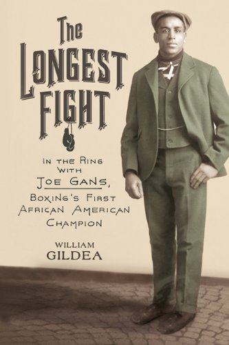 Search : The Longest Fight: In the Ring with Joe Gans, Boxing's First African American Champion