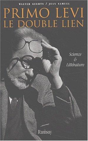 Primo Levi, Le Double Lien: Science Et Litterature
