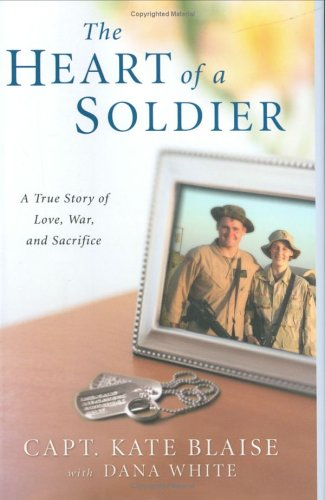 The Heart of a Soldier: A True Love Story of Love, War, and Sacrifice