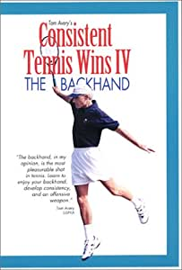 Consistent Tennis Wins IV ( The Backhand )