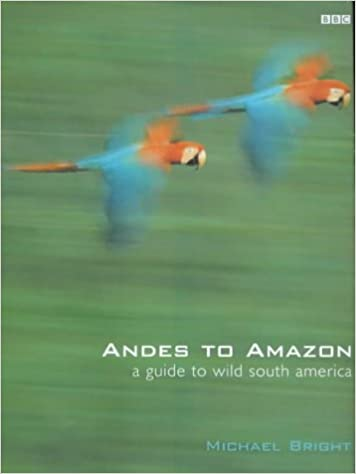 Book Andes to Amazon: A Guide to Wild South America