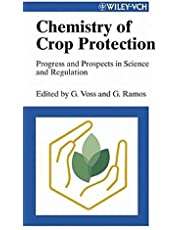 Chemistry of Crop Protection: Progress and Prospects in Science and Regulation