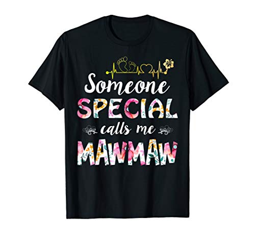 Someone Special Calls Me MawMaw T-shirt Mawmaw Gift (Calls Someone Special)