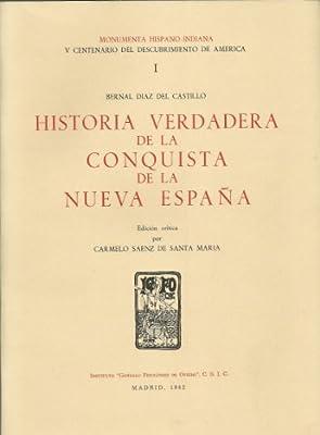 Historia Verdadera de la Conquista de la Nueva España. Edición ...