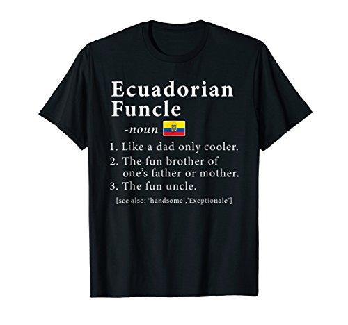 Mens Ecuadorian Funcle Definition Shirt Fathers Day (Ecuador National Costume For Men)