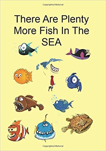 Plenty fish in the sea dating free