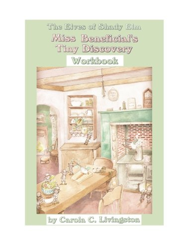 The Elves of Shady Elm Series: Miss Benefcial's Tiny Discovery Workbook