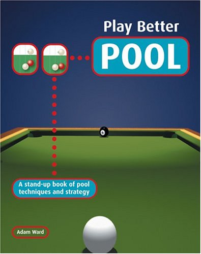 Play Better Pool: A Stand-up Book of Pool Techniques and Strategies ebook