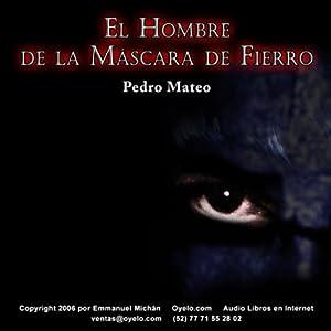 El Hombre de la Máscara de Fierro [The Man in the Iron Mask] Audiobook