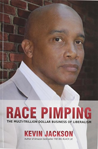 Race Pimping: The Multi-Trillion Dollar Business of Liberalism by FastPencil Wavecrest