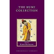 The Rumi Collection: An Anthology of Translations of Mevlana Jalaluddin Rumi (Shambhala Library)