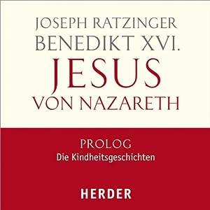 Jesus von Nazareth, Prolog: Die Kindheitsgeschichten Hörbuch