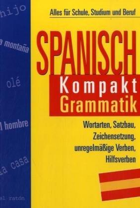 Spanisch Kompakt, Grammatik: Alles für Schule, Studium und Beruf