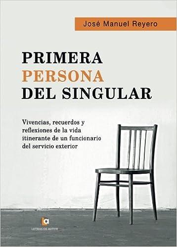 Primera persona del singular: Amazon.es: José Manuel Reyero García: Libros