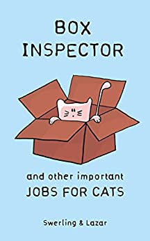 Box Inspector and other Important Jobs for Cats (English Edition) por [Lazar, Ralph, Swerling, Lisa]