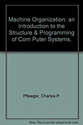 Machine Organization: An Introduction to the Structure and Programming of Computing Systems