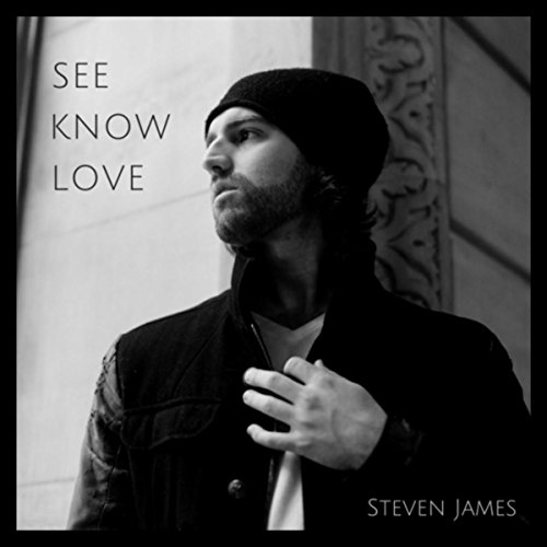 Steven James - See, Know, Love (2018)