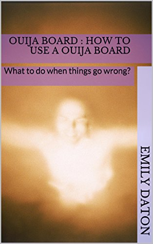 Ouija Board : How to use a Ouija Board: What to do when things go -