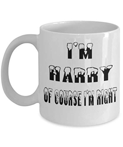 Harry Gifts 11oz Coffee Mug - Of Course I'm Right - For Mom and Dad Cup for Coffee or Tea Your Lover ak8253