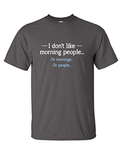 People Person Adult T-shirt (I Don't Like Morning People Adult Humor Sarcasm Funny T Shirt 2XL Charcoal)
