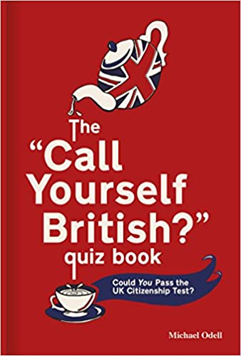 The 'Call Yourself British?' Quiz Book: Could You Pass the