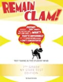 Remain Clam! 7th Grade NY State Test Edition: Test Taking and the Student Mind