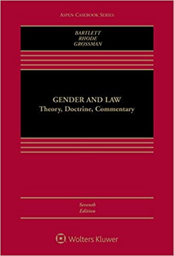 Gender & Law: Theory, Doctrine, Commentary, 7th Edition