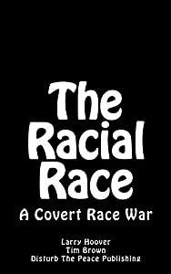 The Racial Race: A Covert Race War