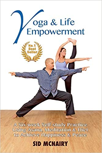 Yoga & Life Empowerment: A Six-week, Self-study Practice ...