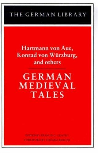 German Medieval Tales: Hartmann von Aue, Konrad von Wurzburg, and others (German Library)