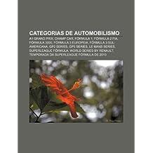 Categorias de automobilismo: A1 Grand Prix, Champ Car, Fórmula 1, Fórmula 2 FIA, Fórmula 3000, Fórmula 3 Europeia, Fórmula 3 Sul-americana