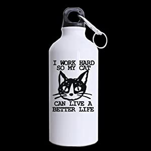 I Work Hard So My Cat can Live a Better Life Aluminium Alloy Water Bottle,400ml