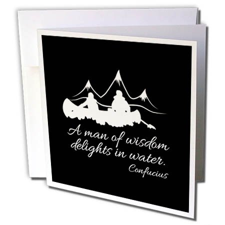 3dRose Alexis Design - Sport Boating Rafting - Water Sport, Canoe. Confucius Quote A Man of Wisdom. White on Black - 6 Greeting Cards with Envelopes (gc_281317_1)