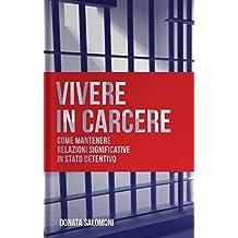 Vivere in carcere: Come mantenere relazioni significative in stato detentivo (Prosociale Vol. 5) (Italian Edition)