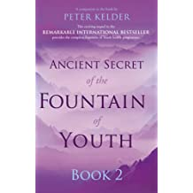 Ancient Secret of the Fountain of Youth Book 2: Book 2