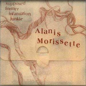 cd alanis morissette supposed former infatuation junkie
