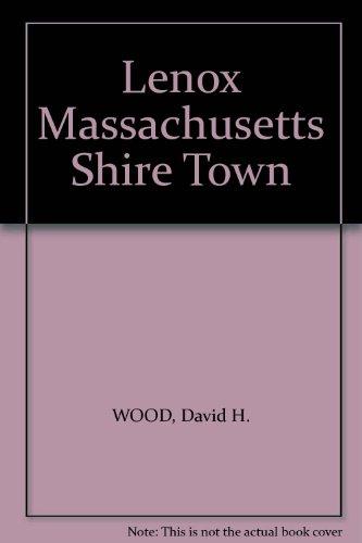 Lenox: Massachusetts Shire Town