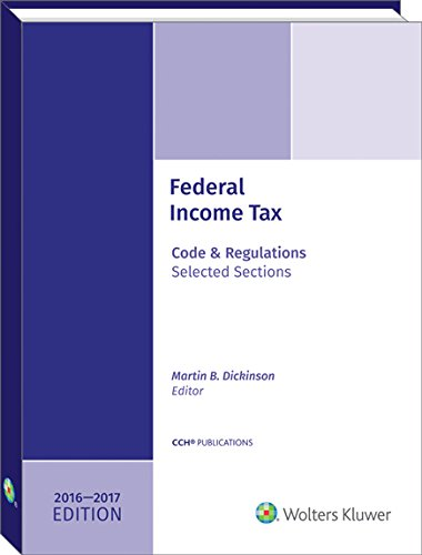 Federal Income Tax: Code and Regulations--Selected Sections 2016-2017 -  Dickinson, Martin B., Teacher's Edition, Paperback