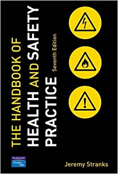The Handbook of Health and Safety Practice 7e