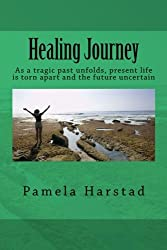 Healing Journey: As a tragic past unfolds, present life is torn apart and the future uncertain