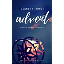 Journey Through Advent: A Worship Team Devotional