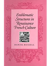 Emblematic Structures in Renaissance French Culture (University of Toronto Romance Series)