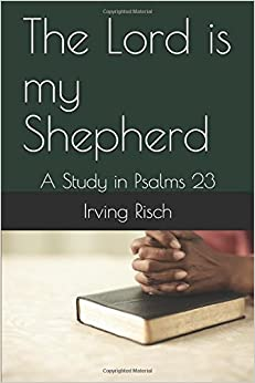 The Lord is my Shepherd: A Study in Psalms 23