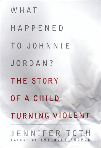 Read Online What Happened to Johnnie Jordan? The Story of a Child Turning Violent pdf