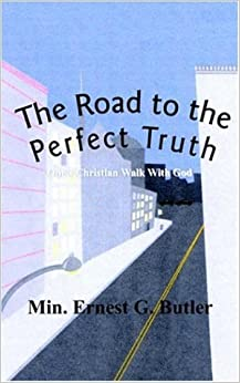 Book The Road to the Perfect Truth: One's Christian Walk With God
