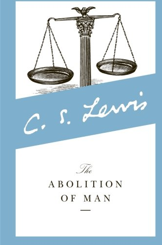 c.s. lewis abolition of man