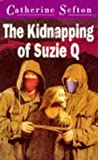 img - for The Kidnapping of Suzie Q (Puffin Teenage Fiction) book / textbook / text book