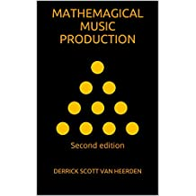 Mathemagical Music Production: Second Edition