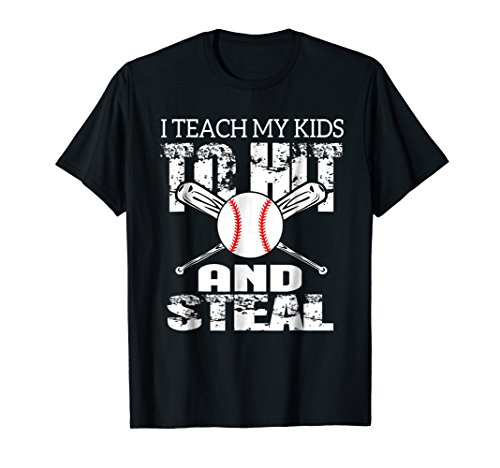 I Teach My Kids To Hit and Steal Baseball Dad Shirt