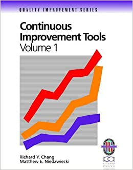 Continuous Improvement Tools: A Practical Guide to Acheive Quality Results (Volume 1)